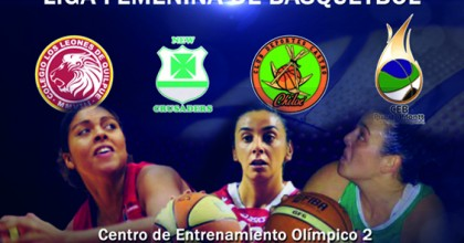 IMPERDIBLE CUADRANGULAR FINAL DE LIGA FEMENINA DE BASQUETBOL EN CEO 2